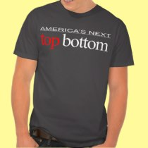 AMERICA'S NEXT TOP BOTTOM MODEL TV SHOW. TSHIRTS