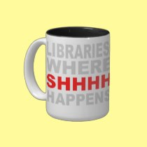Libraries Where SHHH Happens Librarian Study Gift Coffee Mugs