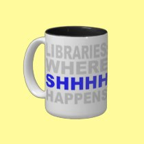 Libraries Where SHHH Happens Librarian Study Gift Mug