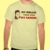 My Mullet Your Mom My Camaro Shirt