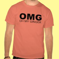 OMG OH MY GINGER RED HEAD HUMOR T SHIRT