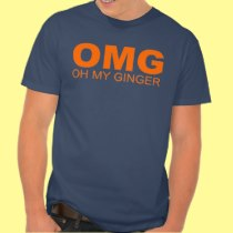 OMG OH MY GINGER RED HEAD HUMOR T T-SHIRTS
