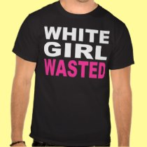 WHITE GIRL WASTED TEE SHIRT